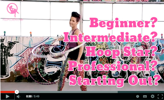 Beginner? Intermediate? Hoop Star? Professional? Starting Out?