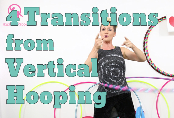 4 Hoop Dance Transitions from Vertical Hooping