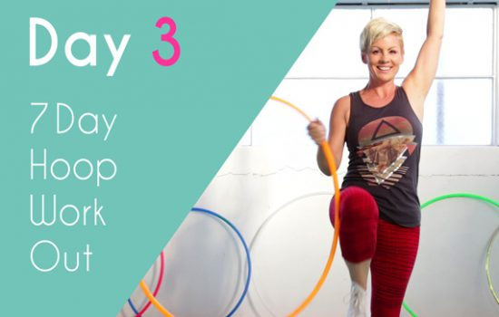 Day 3 – Off Body Workout – 7 Day Hoop Workout
