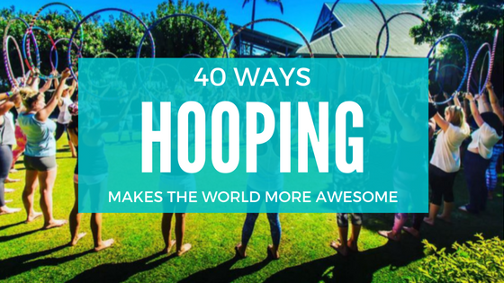 40 Reasons to Pick Up a Hula Hoop Today