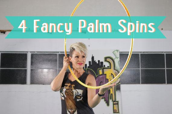 4 Fancy Palm Spins : Hoop Tutorial Part 1