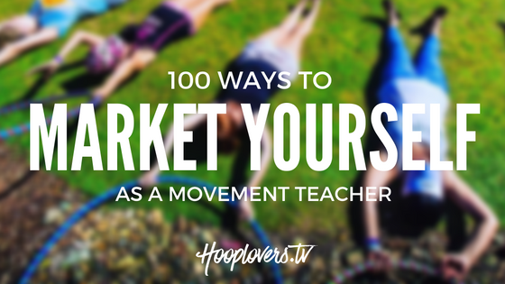 100 Ways to Market Yourself as a Movement Teacher