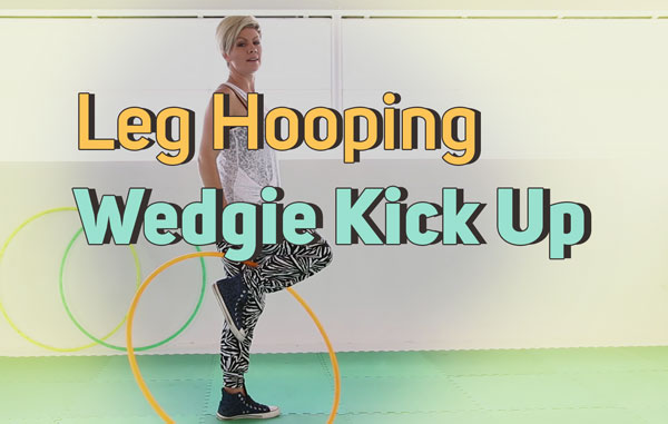 All About the Legs – Fun Moves to do While Leg Hooping