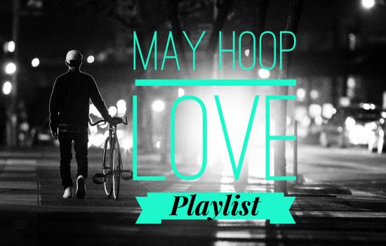 May Hoop Love Playlist