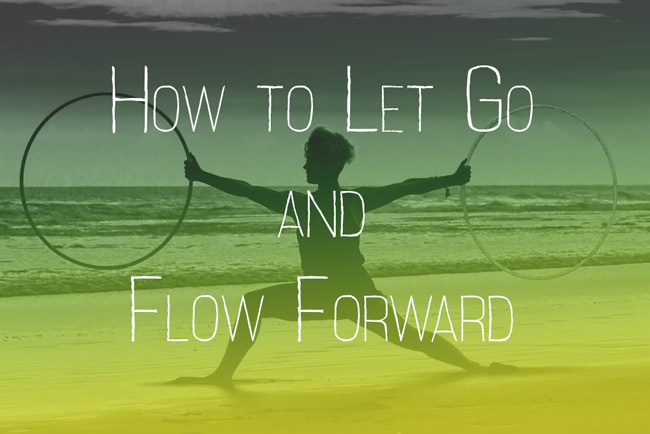 How to Let Go and Move Forward. Hooplovers 40days of Flow