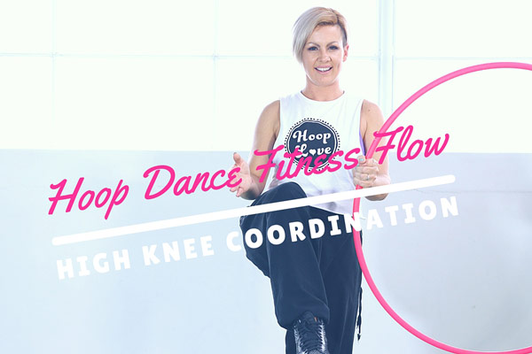 Hoop Dance Fitness Flow – High Knee Coordination