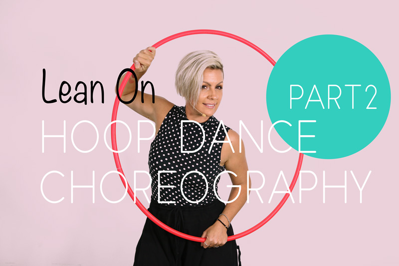 Lean on Choreo Hoopdance Part2