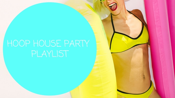 Hoop House Party Playlist