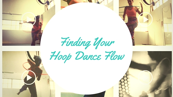 How Do I Find My Hoop Dance Flow?