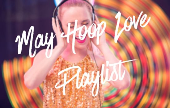 Tunes to Hoop To : May Hoop Love Playlist