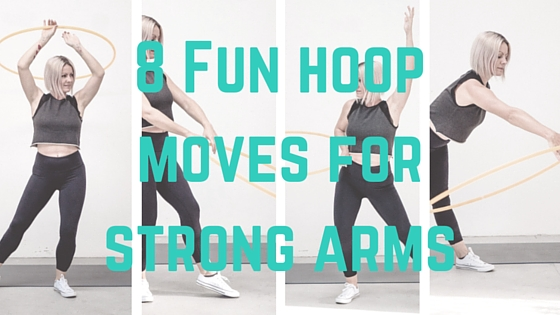 8 Fun Hoop Move for strong arms