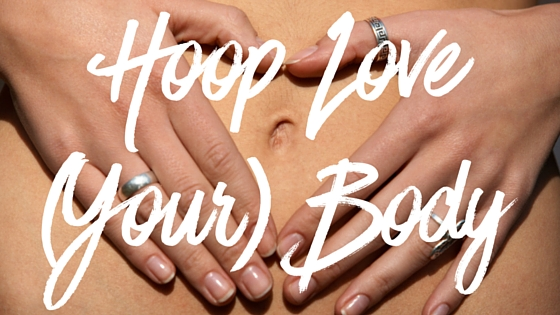 Hoop Love Your Body 30 Day Hoop challenge by Hooploverstv Deanne Love