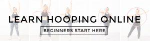 Beginner Hoop Class Start Here