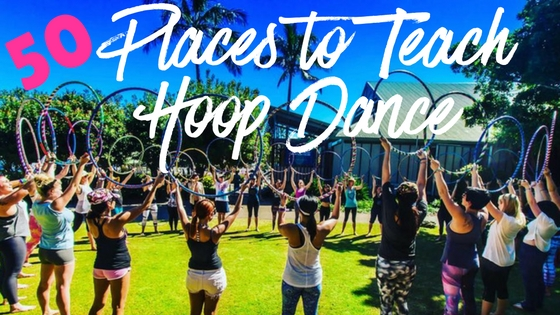 50 Places to Teach Hoop Dance