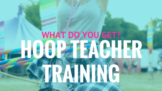 Hoop Dance Teacher Training : What do you get?