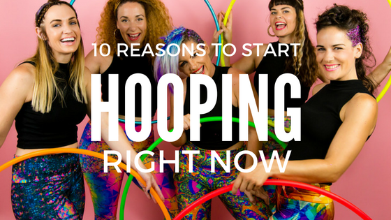 10 Reasons to Start Hula Hooping Right Now