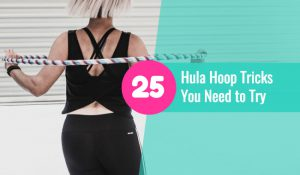 25 Hula Hoop Tricks for Beginner Hoopers