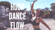 11 Tips to Help You Access Your Hoop Dance Flow