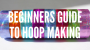 Beginners Guide to Hoop Making