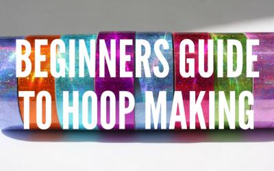 Beginners Guide to Hoop Making