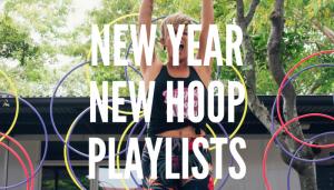 New Year Hula Hoop Playlists Hooplovers