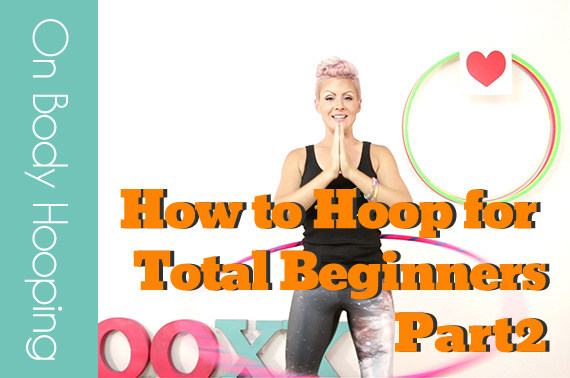 Part 2 - How to Hula Hoop