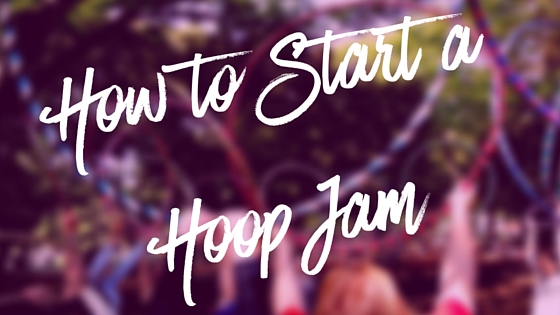 How to Start a Hula Hoop Jam in your area.