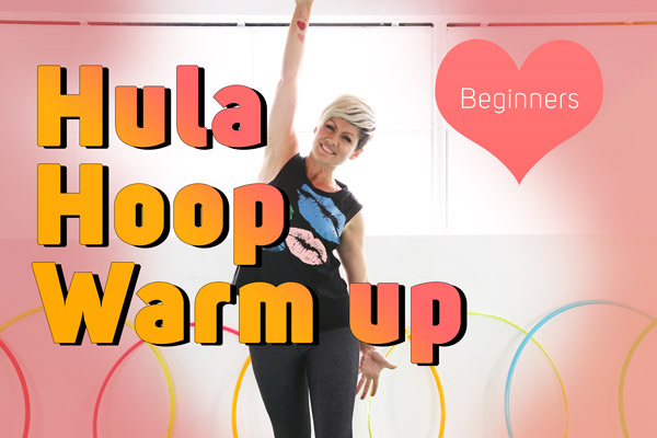 Hula Hooping Warm Up by Deanne Love