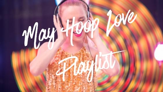 Hooplovers May Hula Hoop Playlists