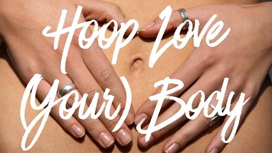 Hoop Love Your Body 30 Day Hoop challenge by Hooploverstv Deanne Love