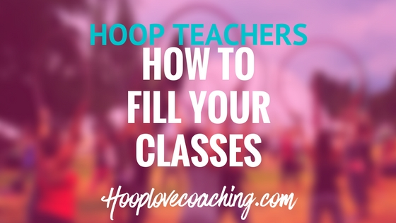 How to fill your Hula Hoop Class