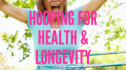 Hooping for health & longevity
