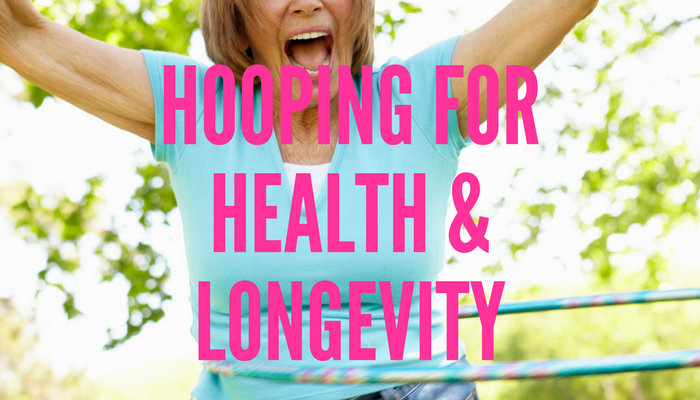 Hula Hooping for Healthy Longevity Tips