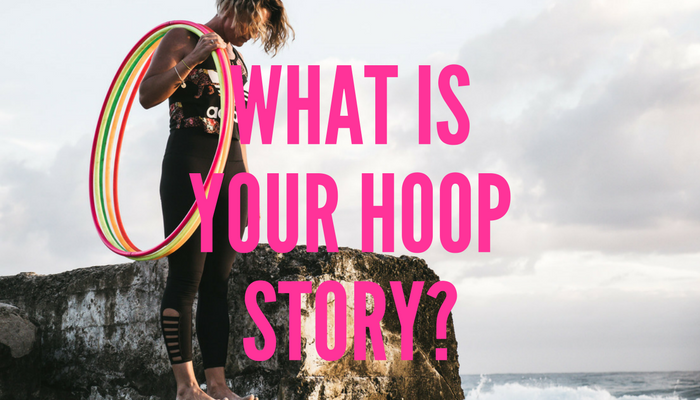 What is your hoop Story. Share your Hula Hoop Story