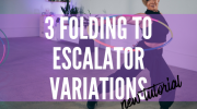 New Hoop Trick Tutorial: 3 Folding to Escalator Variations