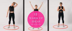 12 Warm up Guide using Hula Hoops By Deanne Love Hooplovers
