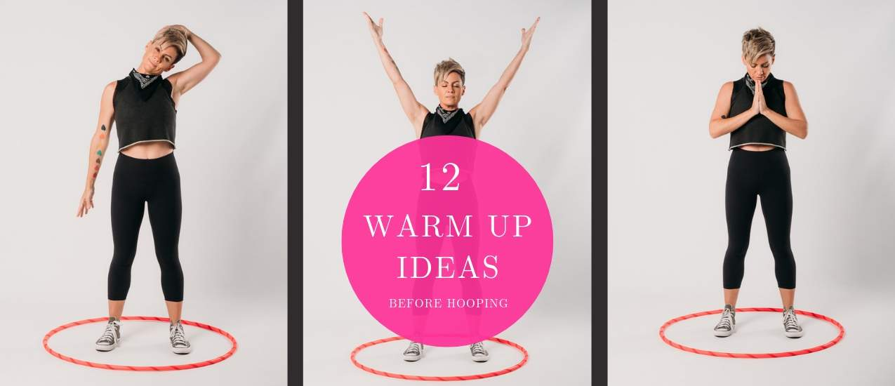 12 Warm up Guide using Hula Hoops By Deanne Love Hooplovers