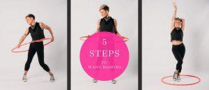 5 Steps to Waist Hooping Guide by Deanne Love Hooplovers