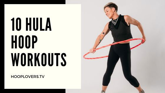 10 Hula Hoop Workouts You can do at home